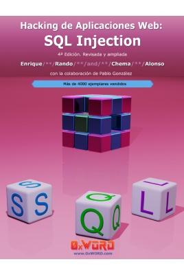 Hacking de Aplicaciones Web: SQL Injection. 4ª Edición