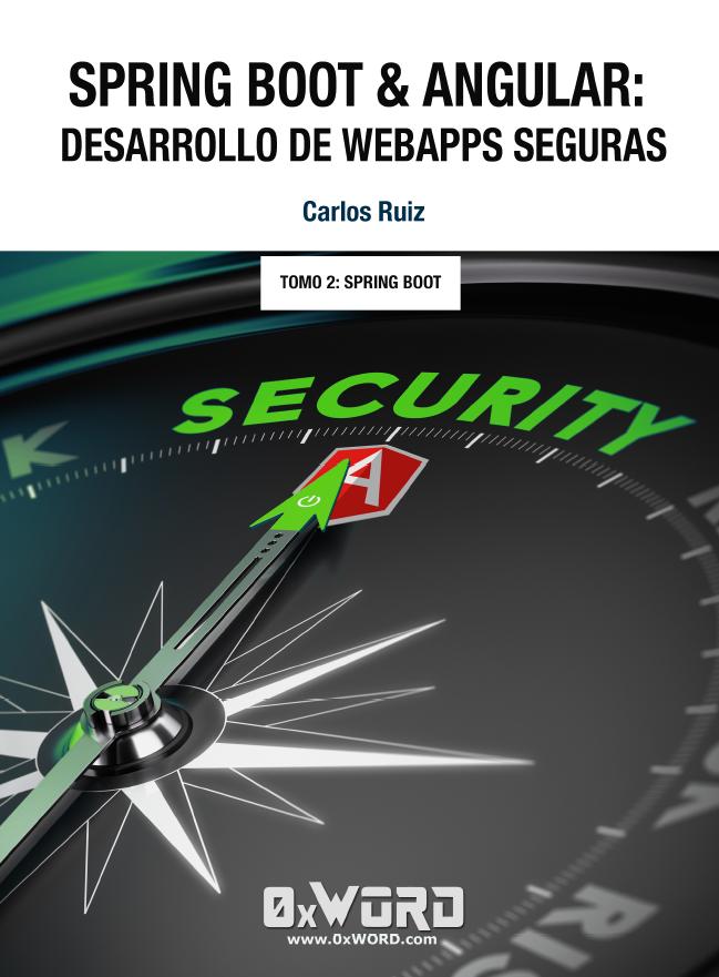 Spring Boot & Angular: Desarrollo de WebApps Seguras Tomo 2: Spring Boot