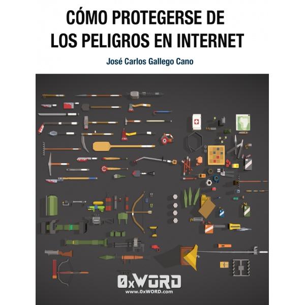 Cómo protegerse de los peligros en Internet