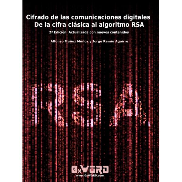 Cifrado de las comunicaciones digitales de la cifra clásica al algoritmo RSA 2ª Edición