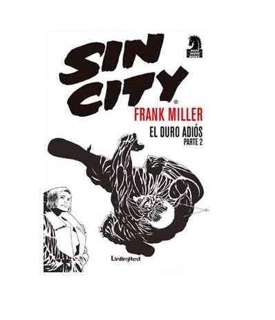 Cómic Sin City - El duro adiós Parte 2 - Unlimited Editorial