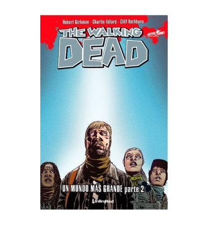 Cómic The Walking Dead - Un mundo más grande Parte 2 - Unlimited Editorial