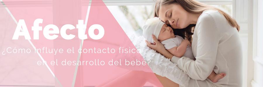 ¿Cómo influye el contacto físico en el desarrollo del bebé?