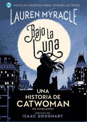 OVNIPRESS -JÓVENES LECTORES - BAJO LA LUNA: UNA HISTORIA DE CATWOMAN