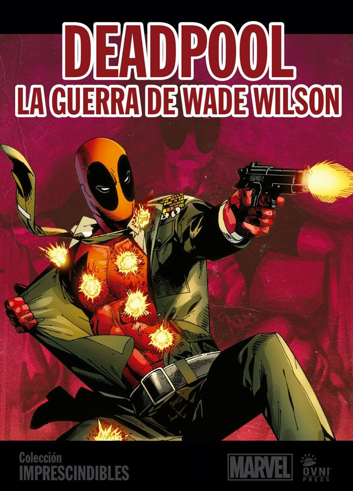 MARVEL-IMPRESCINDIBLES-#08 Deadpool: La guerra de Wade Wilson