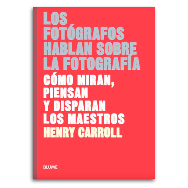 Libro Los Fotógrafos Hablan Sobre la Fotografía