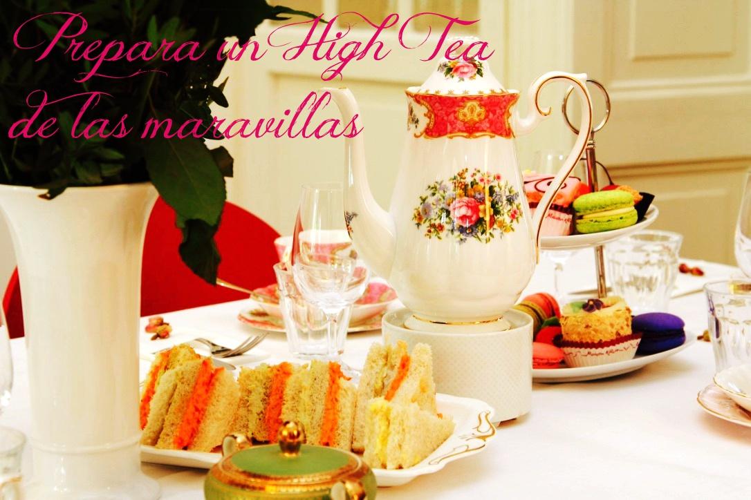Prepara un 'High Tea' de las Maravillas - una 'once' más elegante y deliciosa
