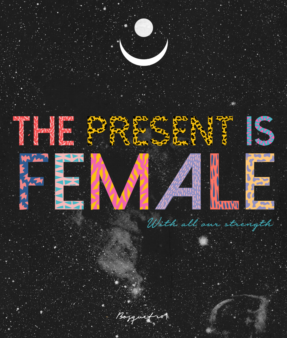 Print The Present is Female