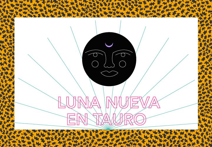 LUNA NUEVA EN TAURO 2021 ♉️