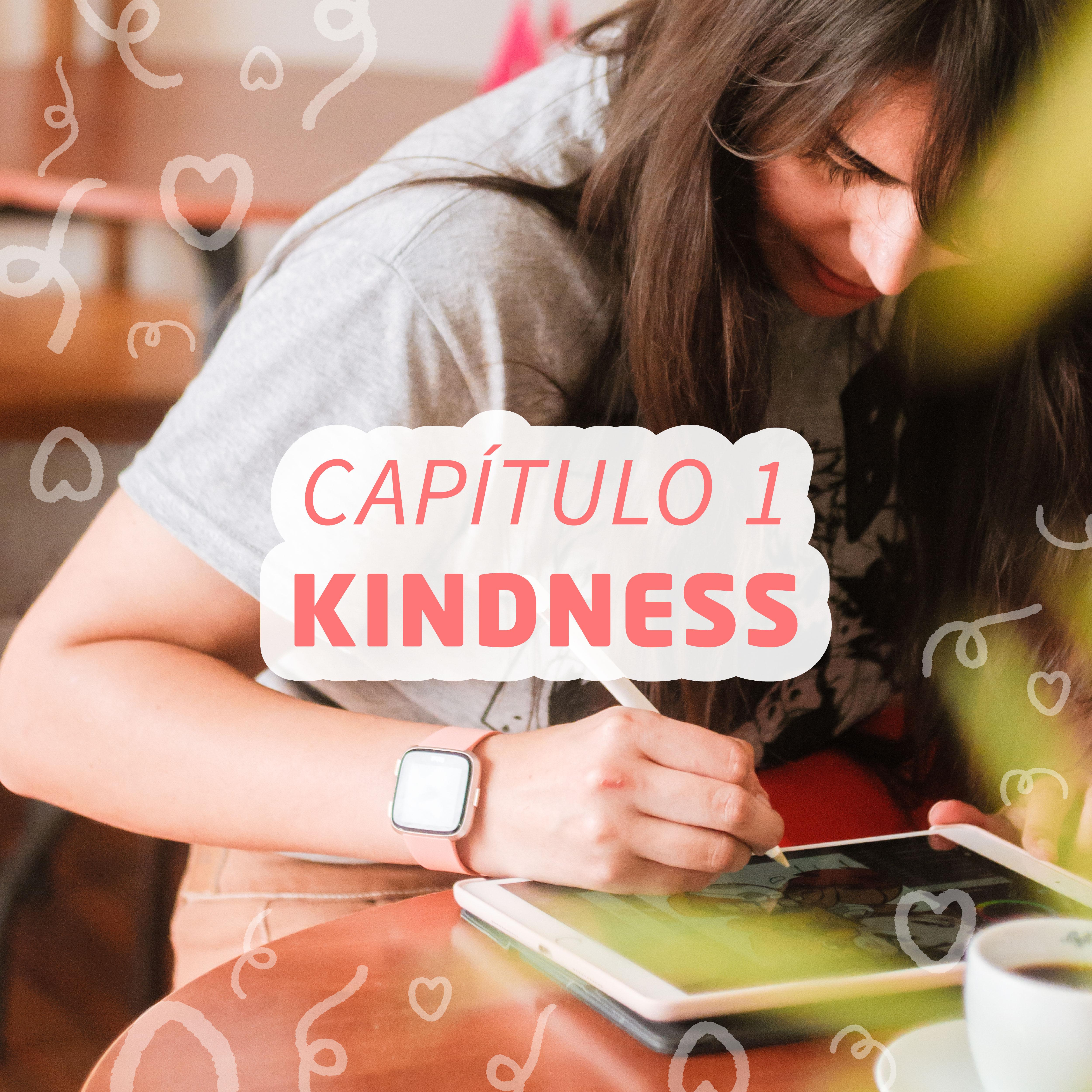Cap.1 Kindness