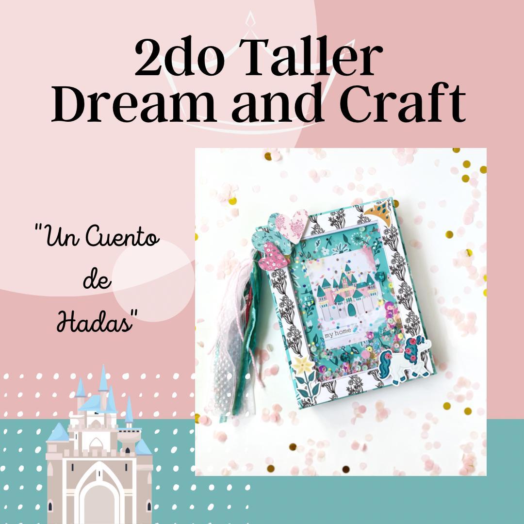 """2do Taller Dream and Craft """"Un Cuento de Hadas"""""""