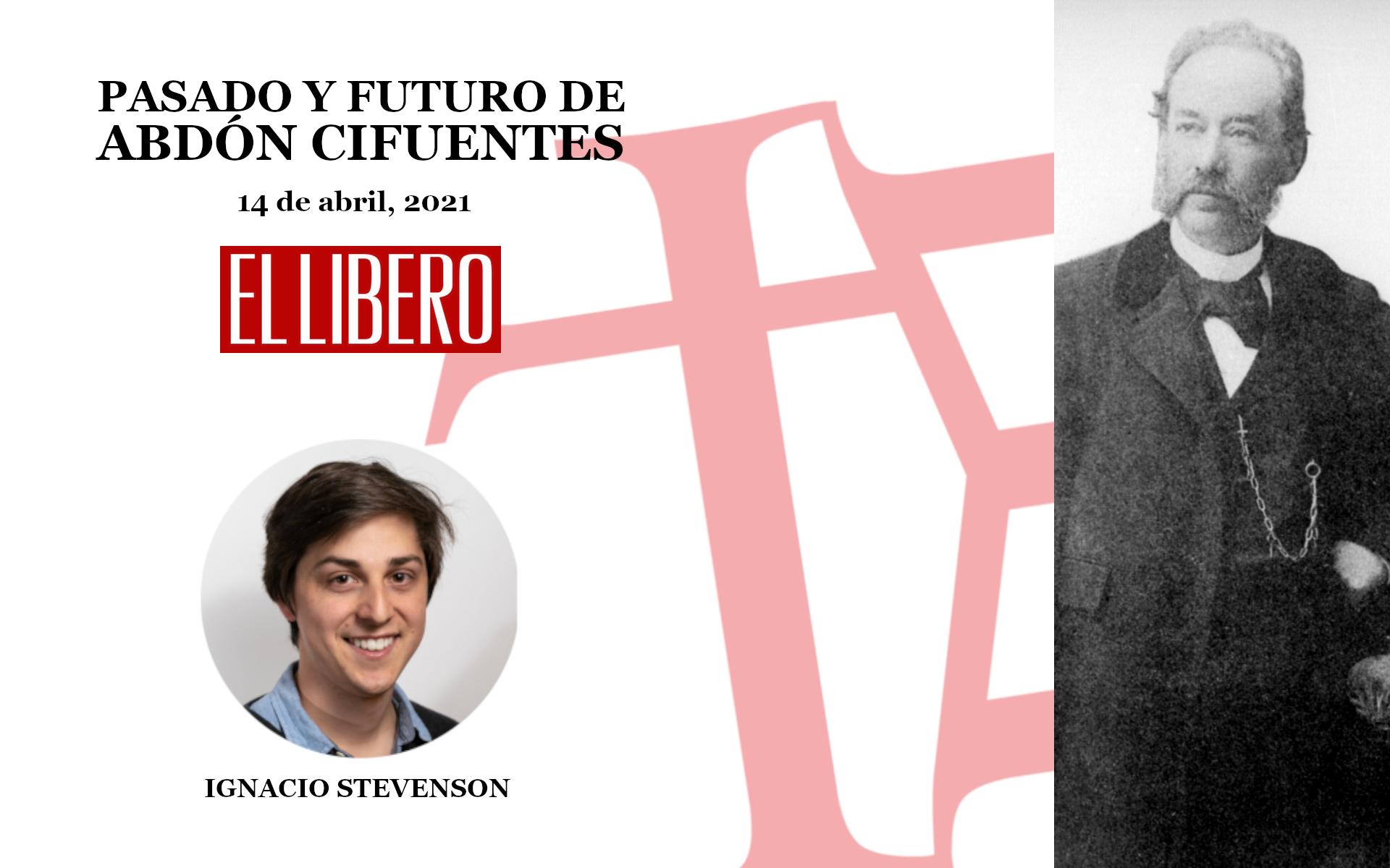 Ignacio Stevenson: Pasado y futuro de Abdón Cifuentes