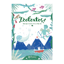 Ecotextos. Antología, literaria universal ilustrada