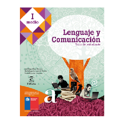 Lenguaje y Comunicación 1º Medio. Texto del estudiante