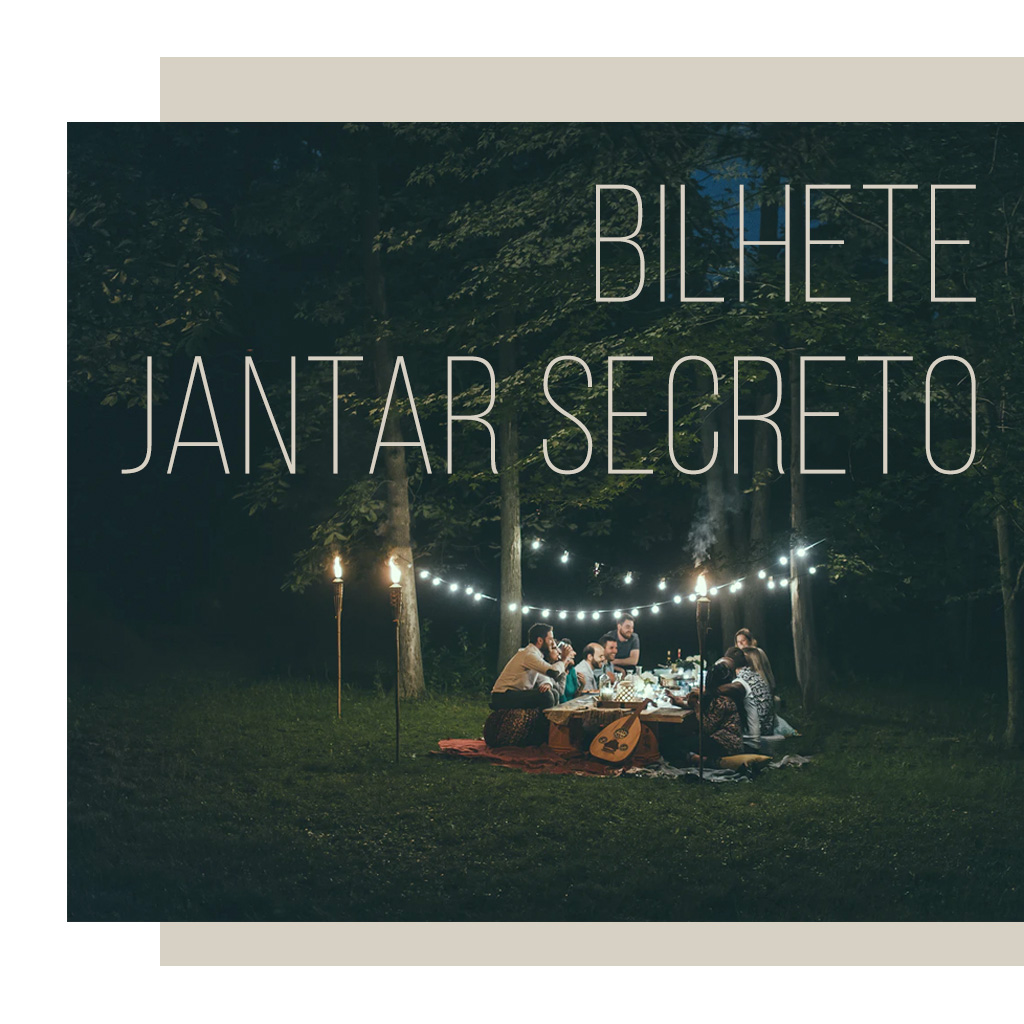Bilhete Jantar Secreto – 24 de Julho
