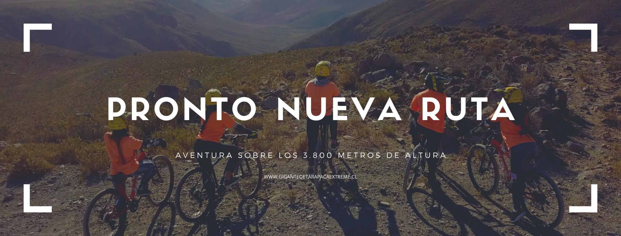 La nueva ruta de GIGANTE DE TARAPACA EXTREME