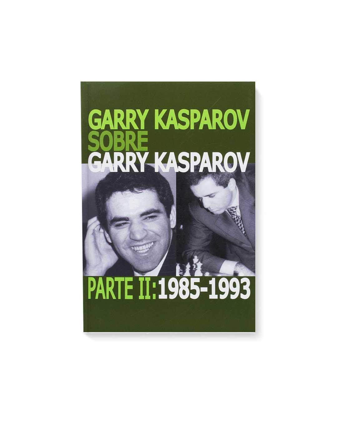 Garry Kasparov sobre Garry Kasparov. Parte 2: 1985-1993 tapa normal