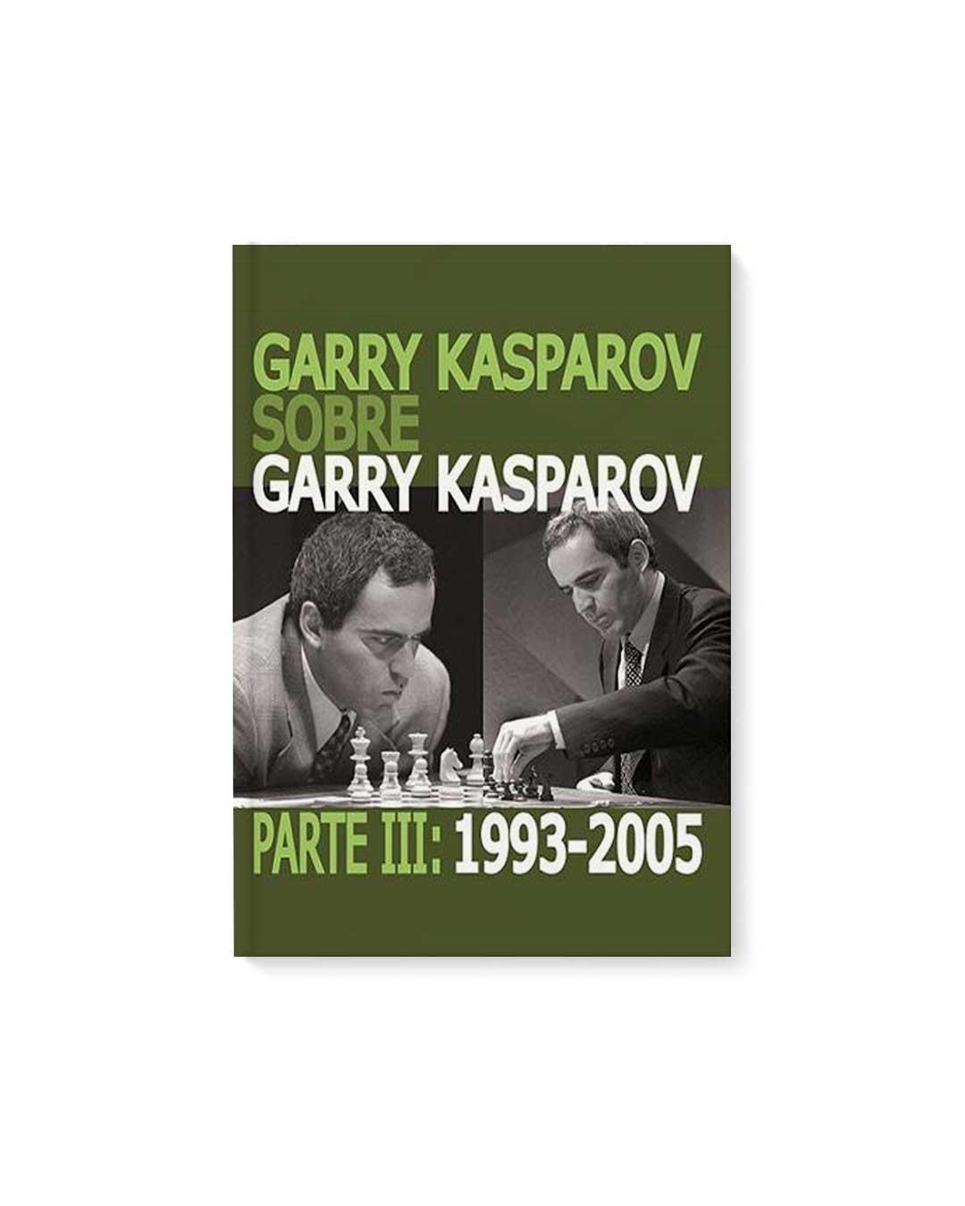 Garry Kasparov sobre Garry Kasparov. Parte 3: 1993-2005 tapa normal