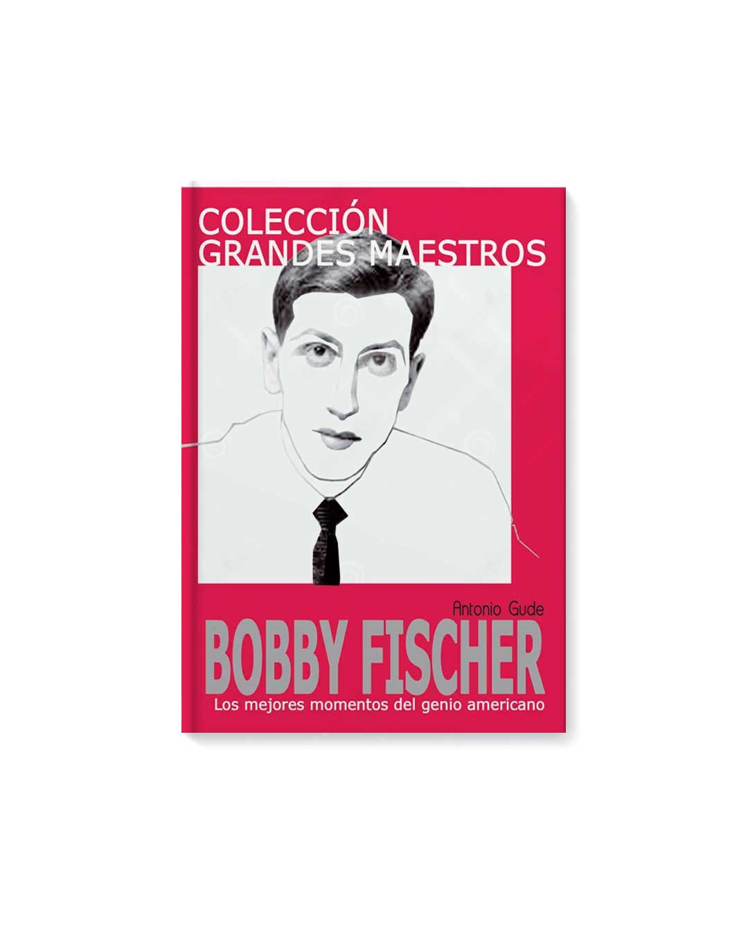 Colección Grandes Maestros. Bobby Fischer