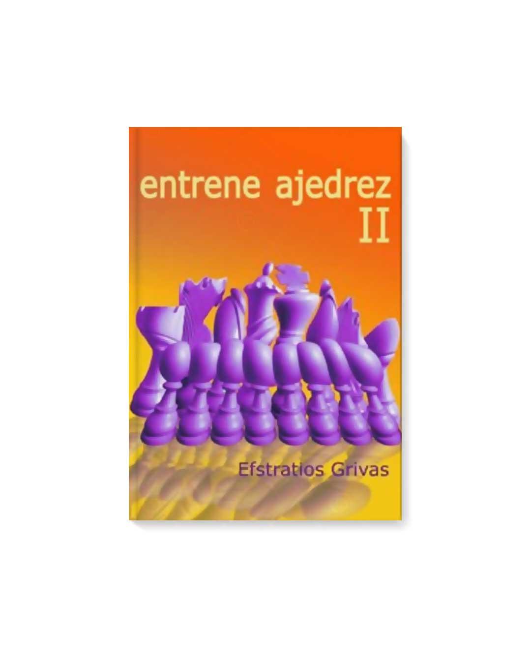 Entrene ajedrez vol. 2 - Grivas