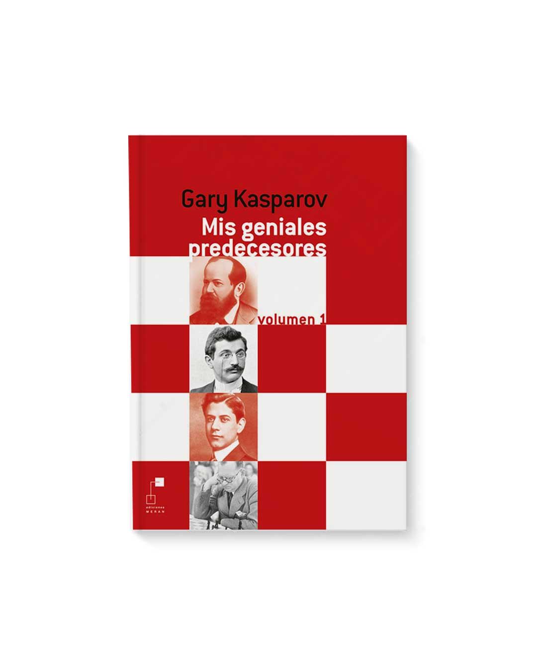 Mis Geniales Predecesores Vol 1 - Gary Kasparov