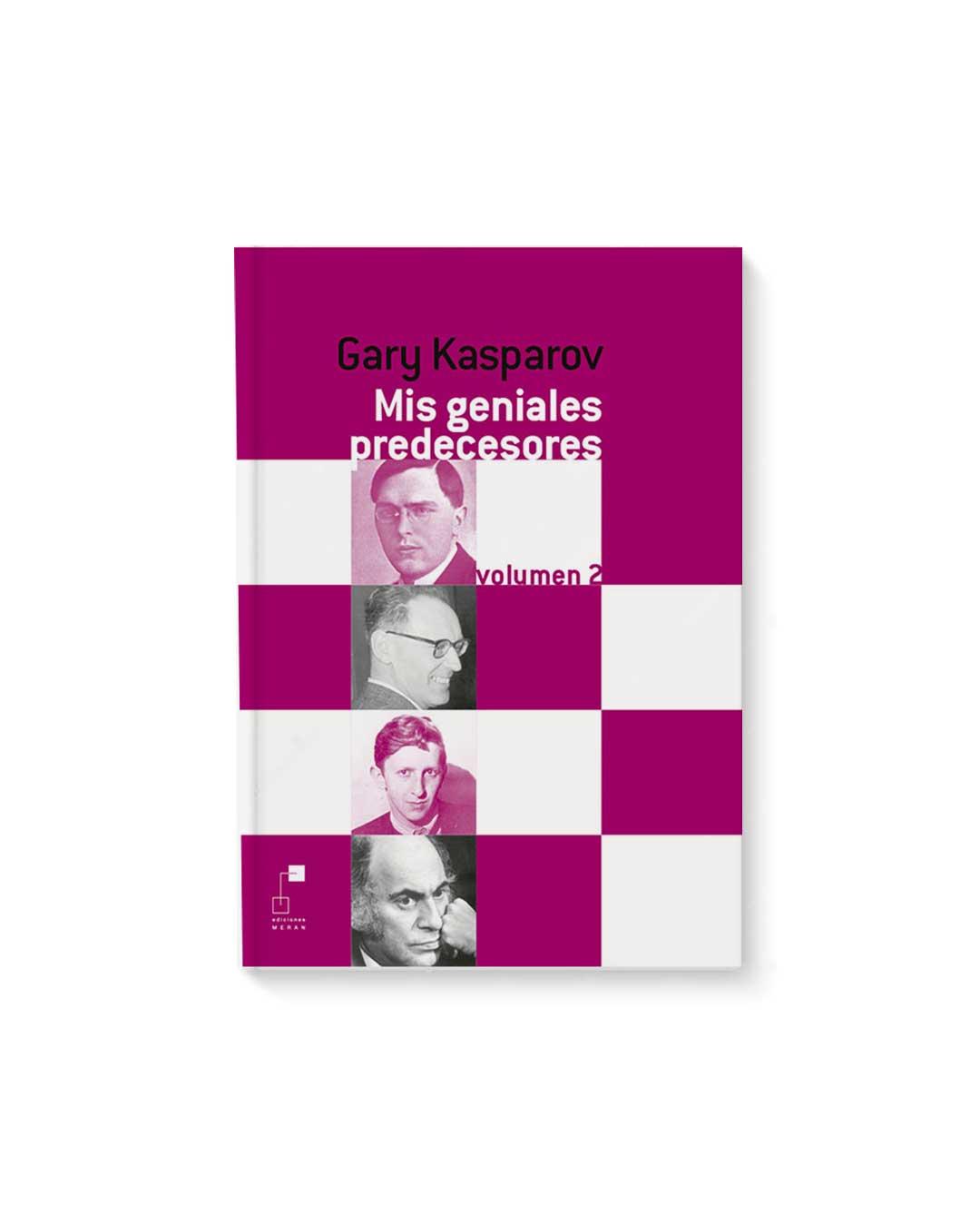 Mis Geniales Predecesores Vol 2 - Gary Kasparov