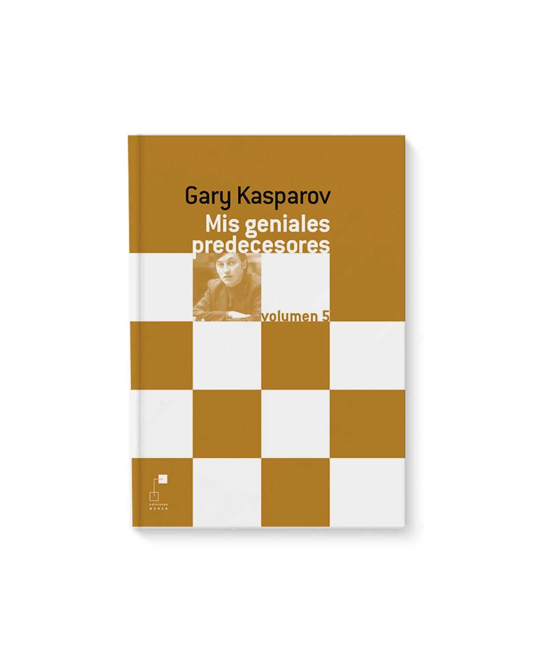 Mis Geniales Predecesores Vol 5 - Gary Kasparov