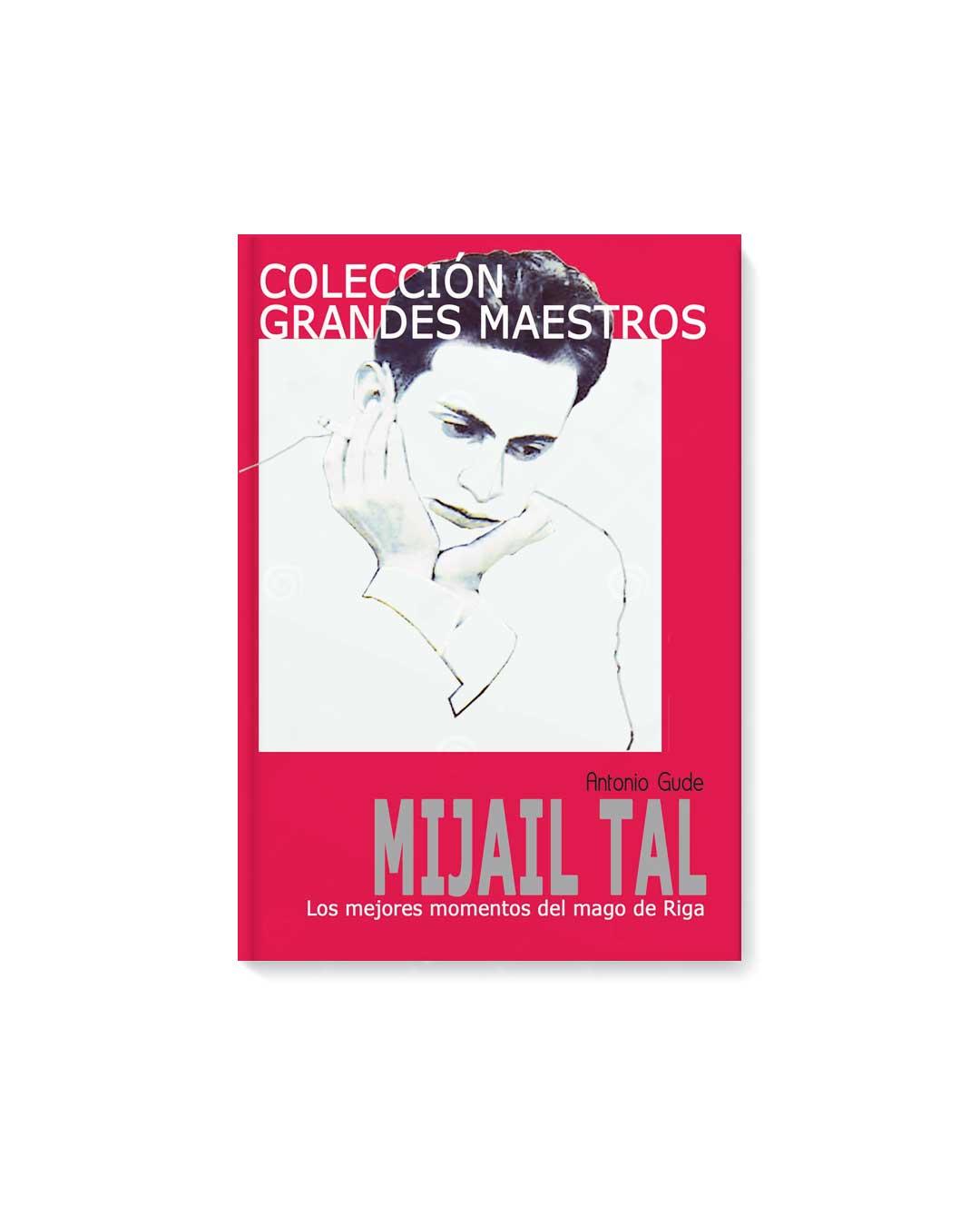 COLECCIÓN GRANDES MAESTROS Mijail Tal