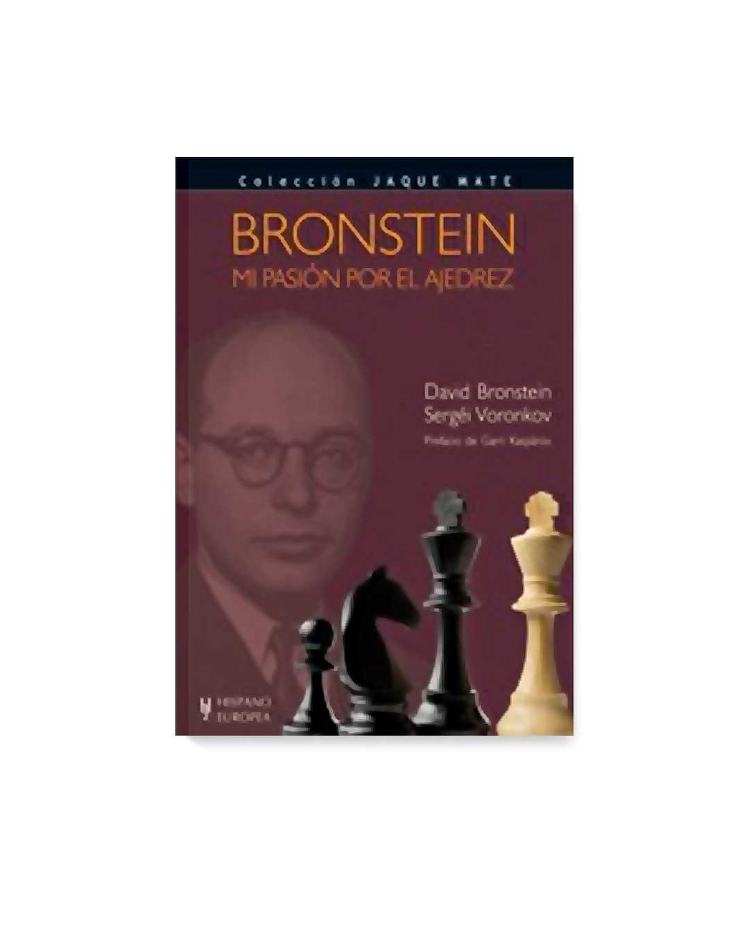 Bronstein. Mi pasión por el ajedrez