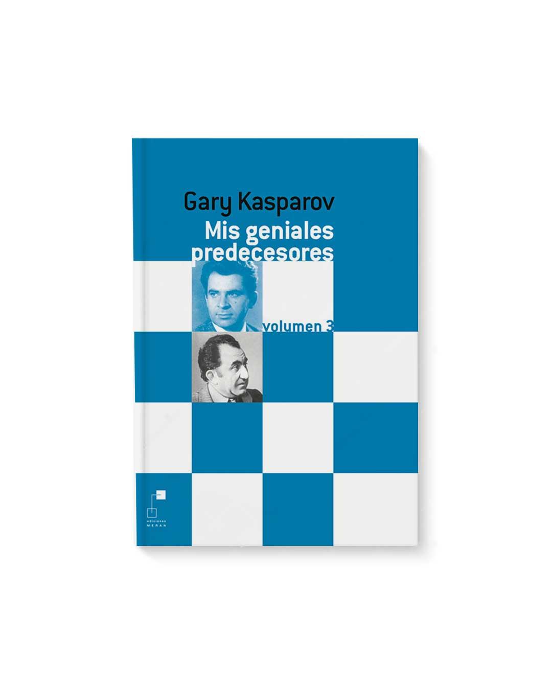 Mis Geniales Predecesores Vol 3 - Gary Kasparov