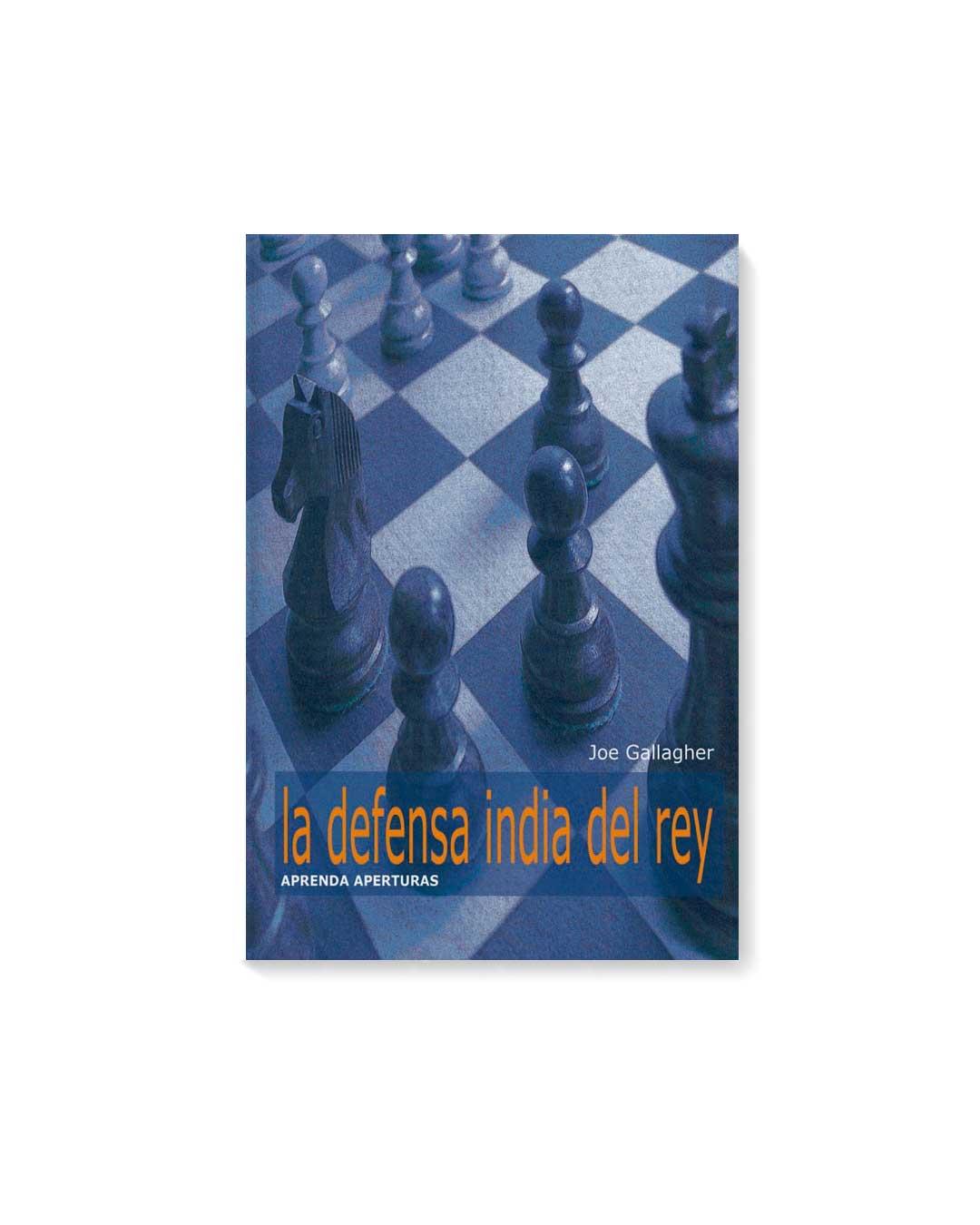 La Defensa India de Rey - Joe Gallagher