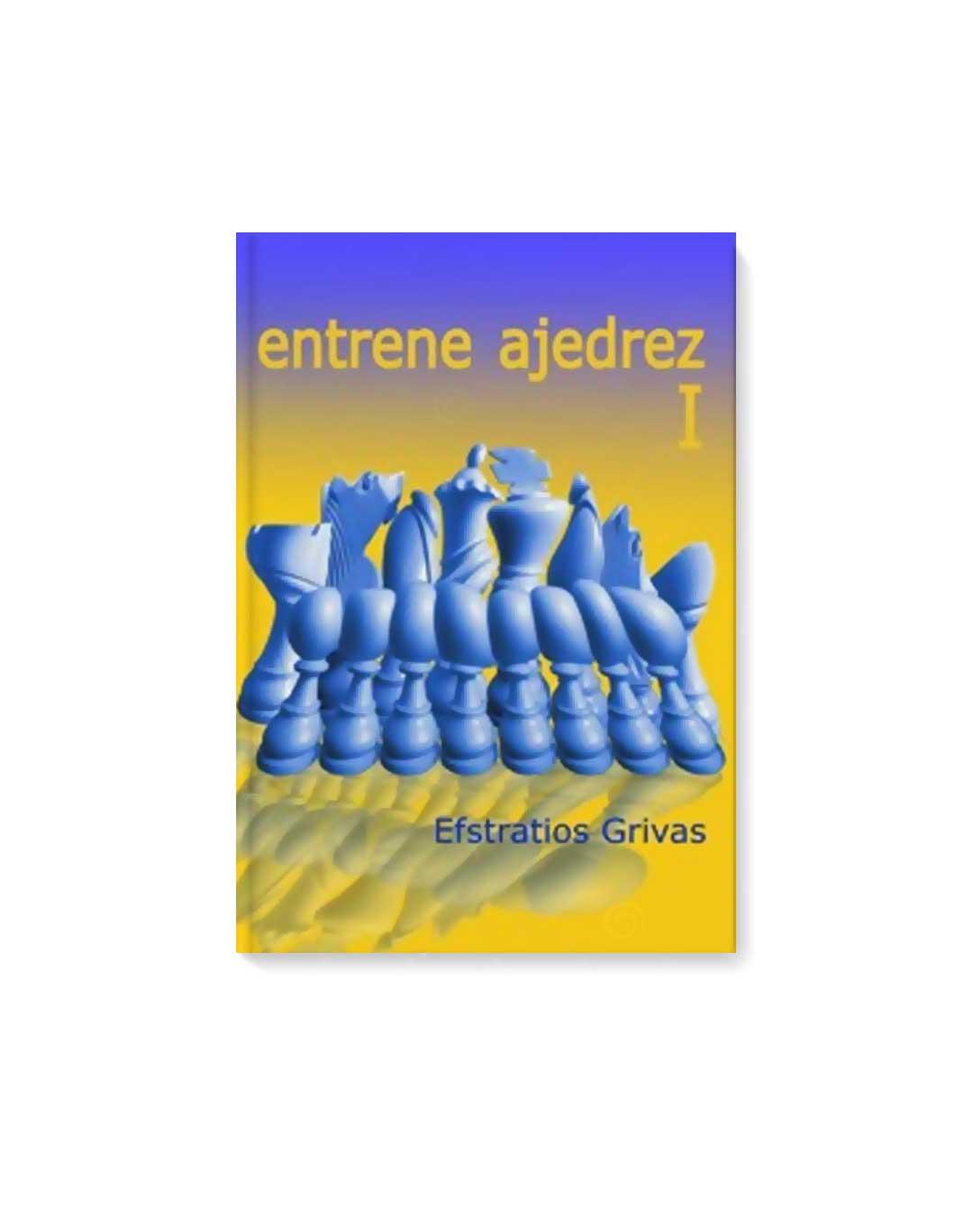 Entrene ajedrez vol 1 - Grivas