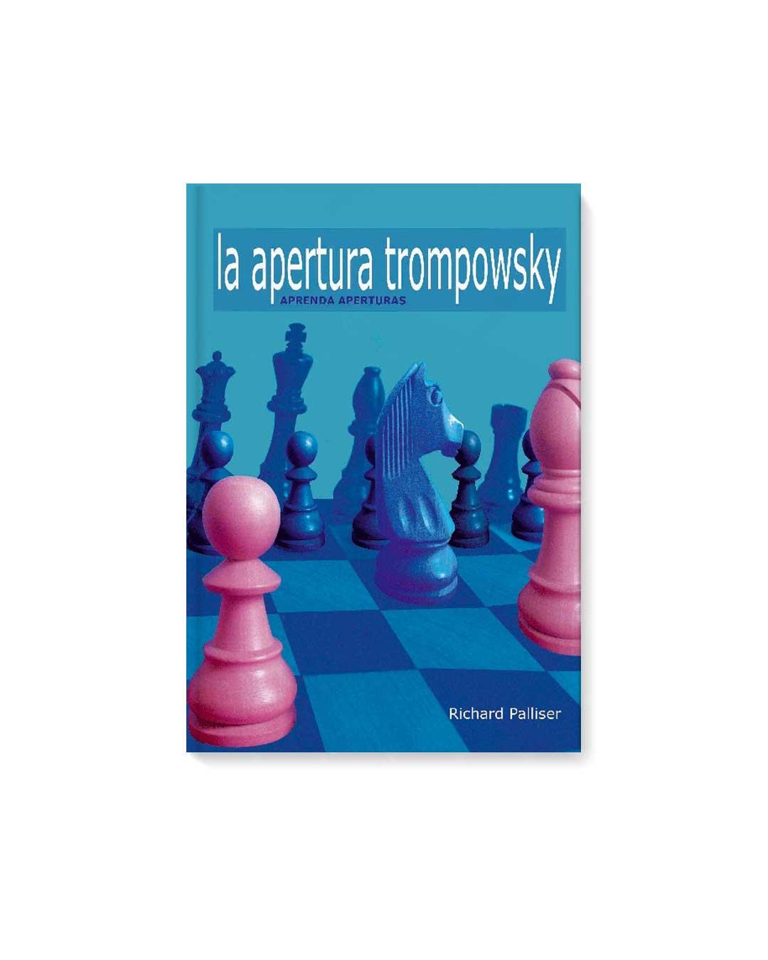 La Apertura Trompowsky - Richard Palliser