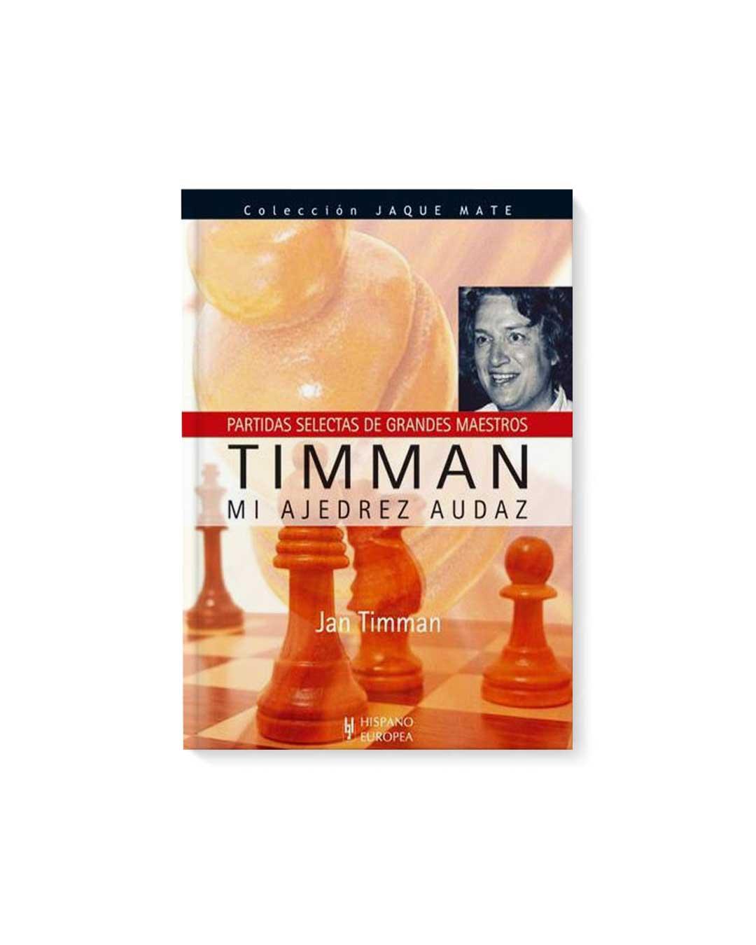 Timman - Mi ajedrez audaz