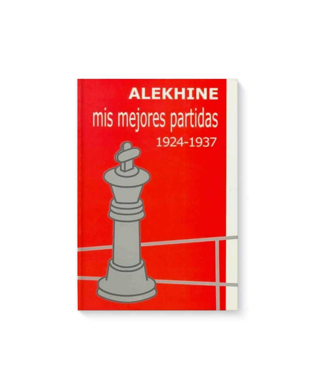 Mis mejores partidas 1924-1937 Vol.2 - Alekhine