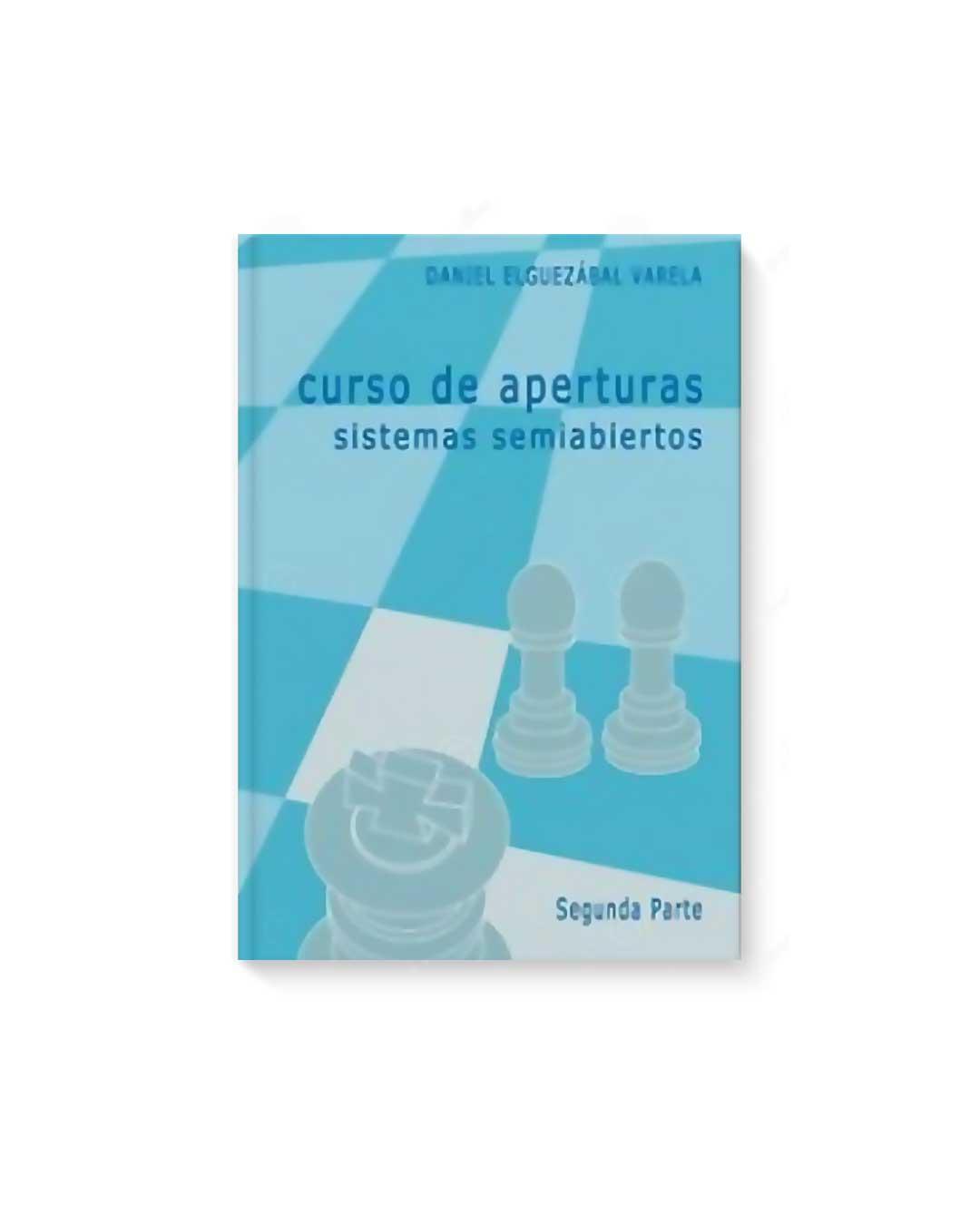Curso de aperturas sistemas semiabiertos  Vol. 2 - Elguezabal