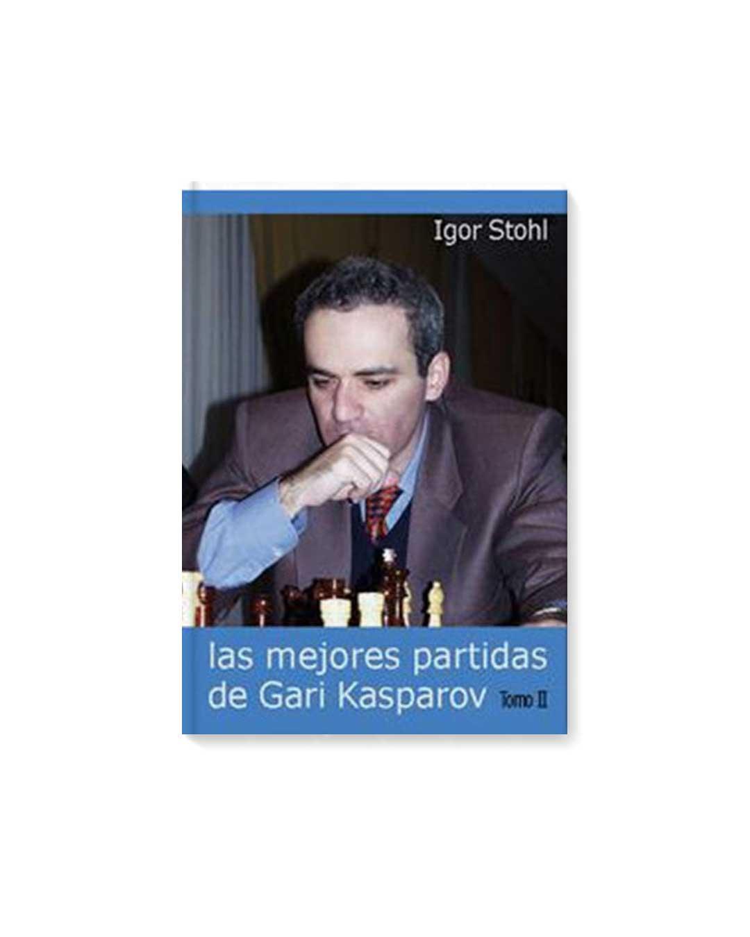 Las mejores partidas de Gary Kasparov tomo 2 - Stohl