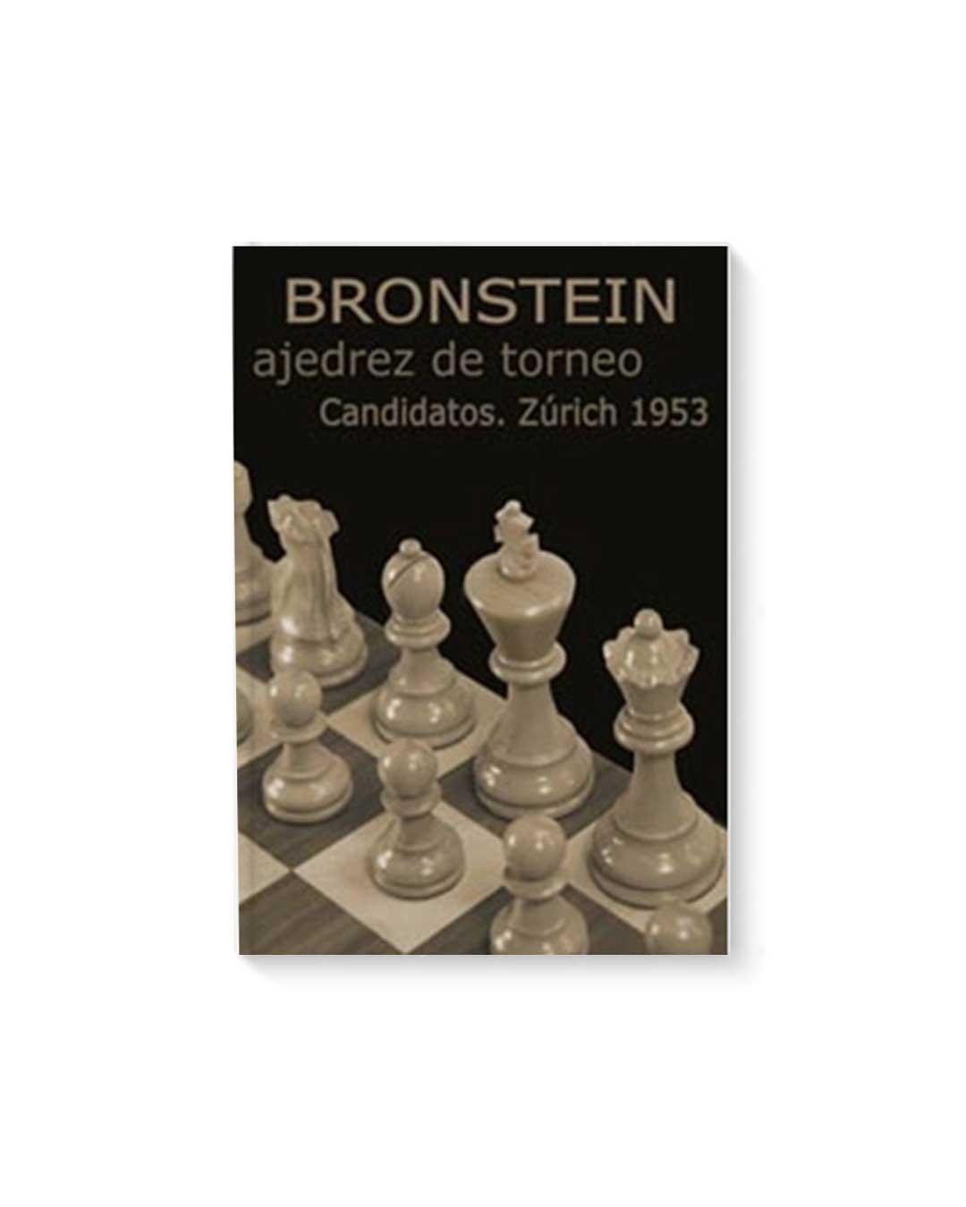 El ajedrez de Torneo Zurich 1953- Bronstein