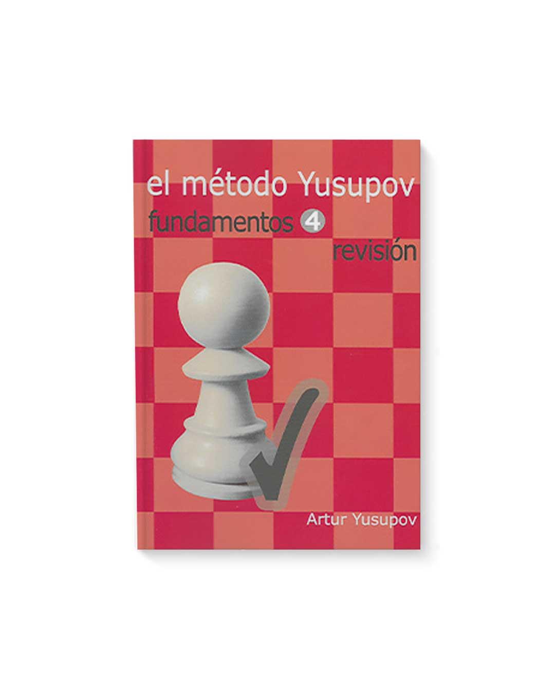 El método Yusupov. Fundamentos tomo 4 (revisión de 432 ejercicios)