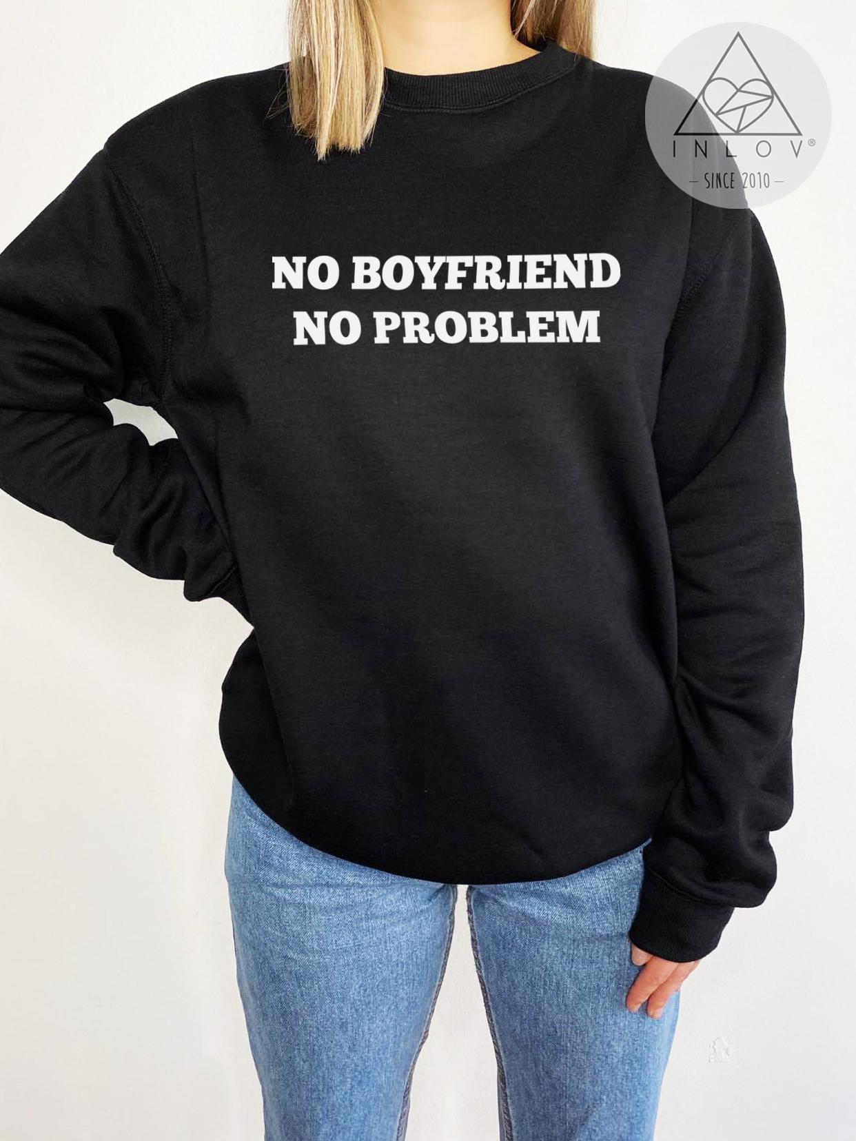 PULLOVER NO BOYFRIEND NO PROBLEM