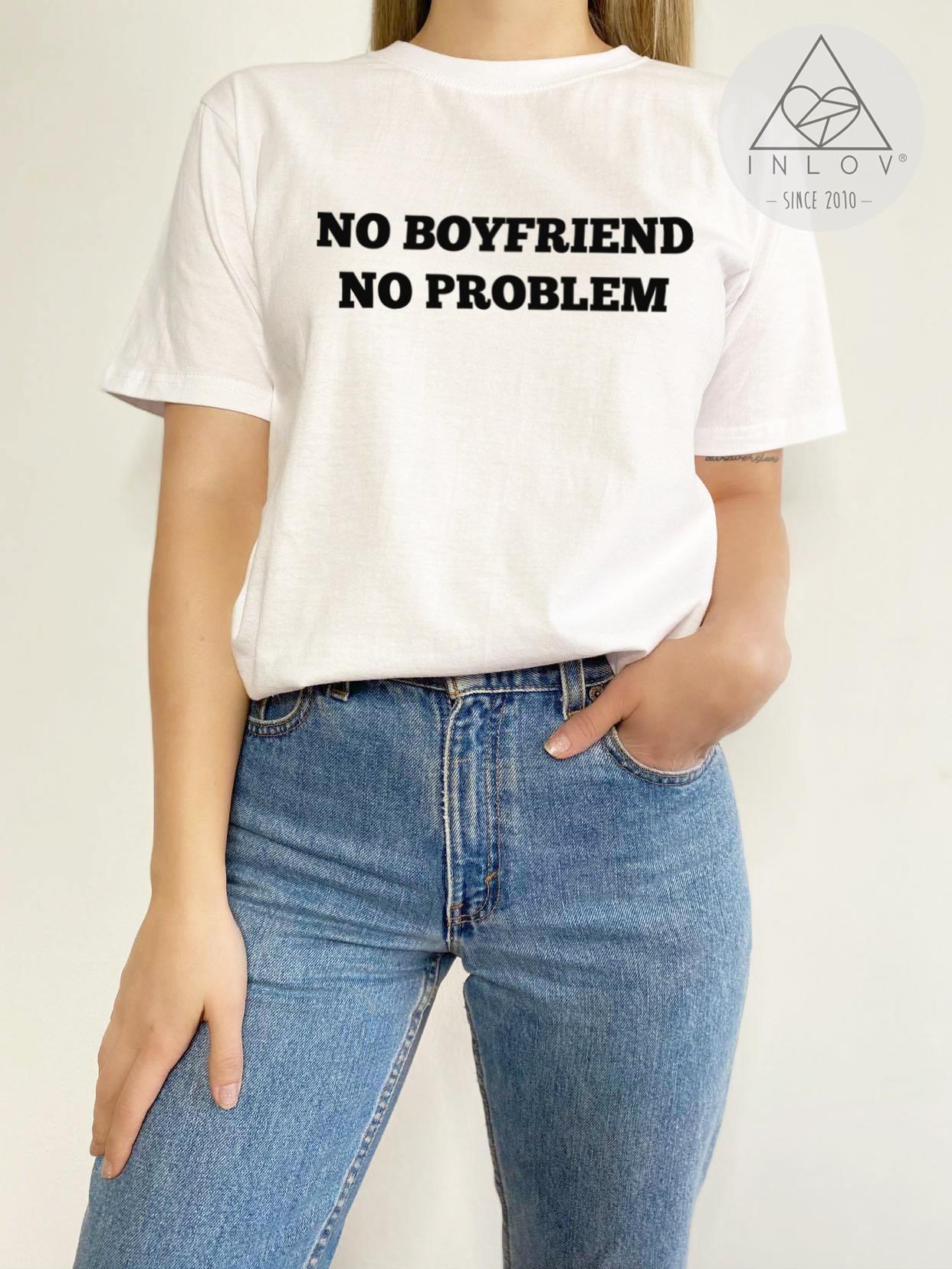 TEE UNISEX / NO BOYFRIEND NO PROBLEM