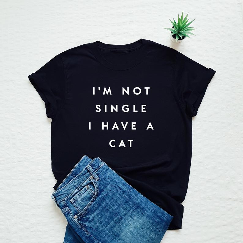 TEE UNISEX / I'M NOT SINGLE I HAVE A CAT