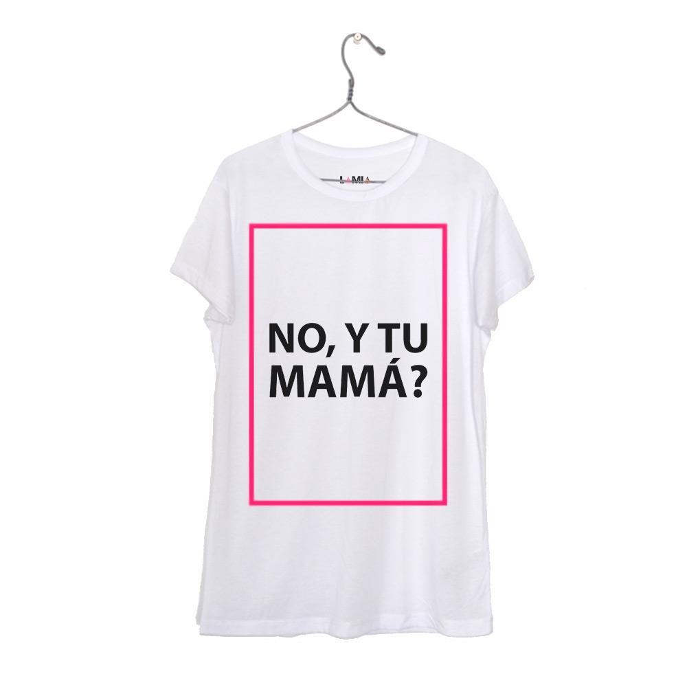 No, y tu mamá? #1