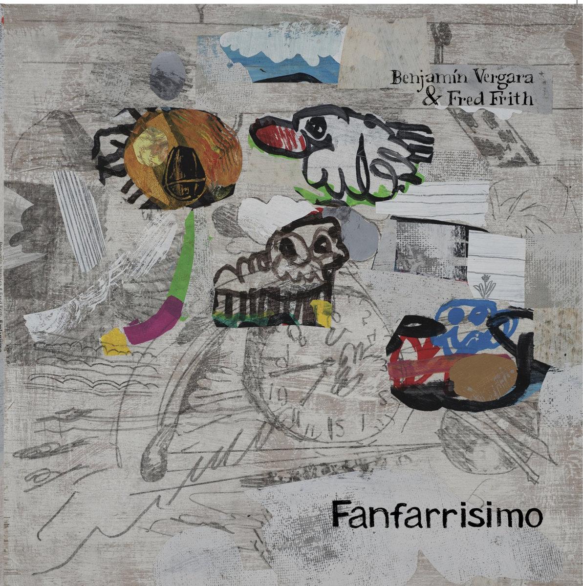 Fred Frith & Benjamin Vergara - Fanfarrisimo [2020]