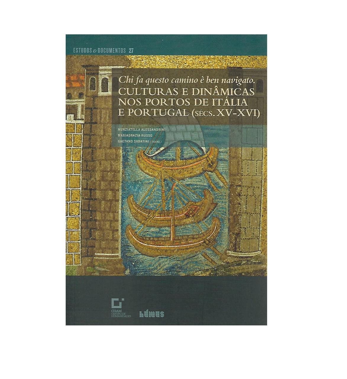 CULTURAS E DINÂMICAS NOS PORTOS DE ITÁLIA E PORTUGAL (Sécs. XV-XVI).