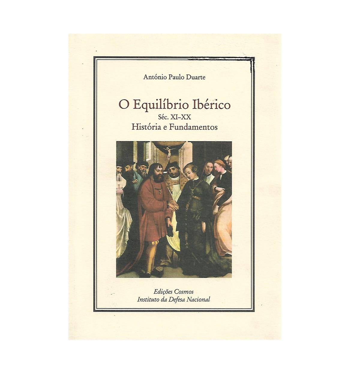 O Equilíbrio Ibérico: Séc. XI-XX: História e Fundamentos.