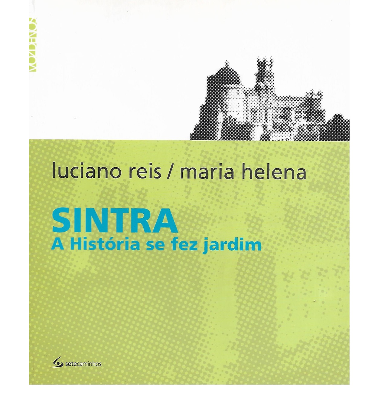 SINTRA – A HISTÓRIA SE FEZ JARDIM