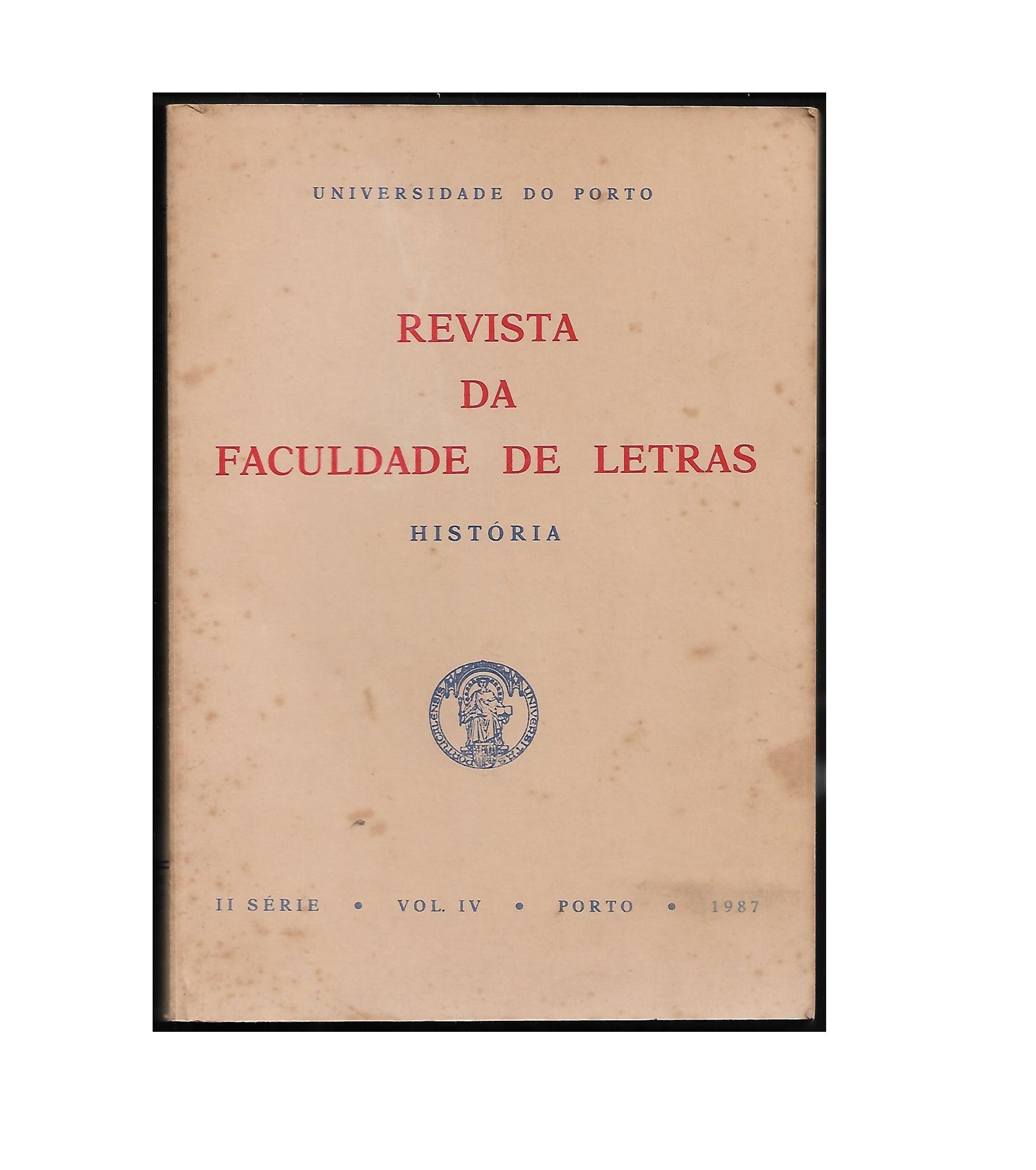 REVISTA DA FACULDADE DE LETRAS: HISTÓRIA. II SÉRIE. VOL. IV. 1987.