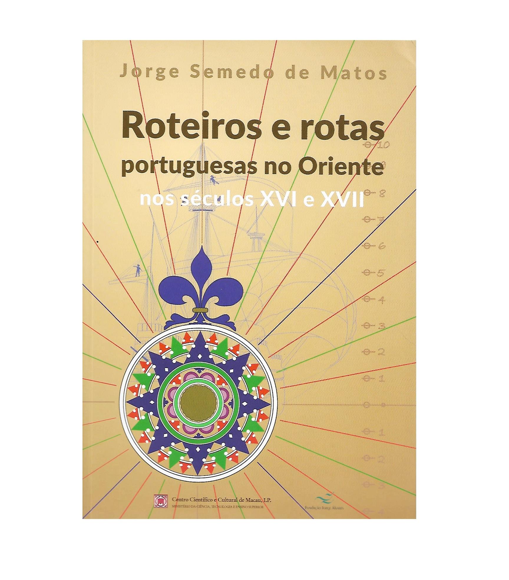 ROTEIROS E ROTAS PORTUGUESAS NO ORIENTE NOS SÉCULOS XVI E XVII