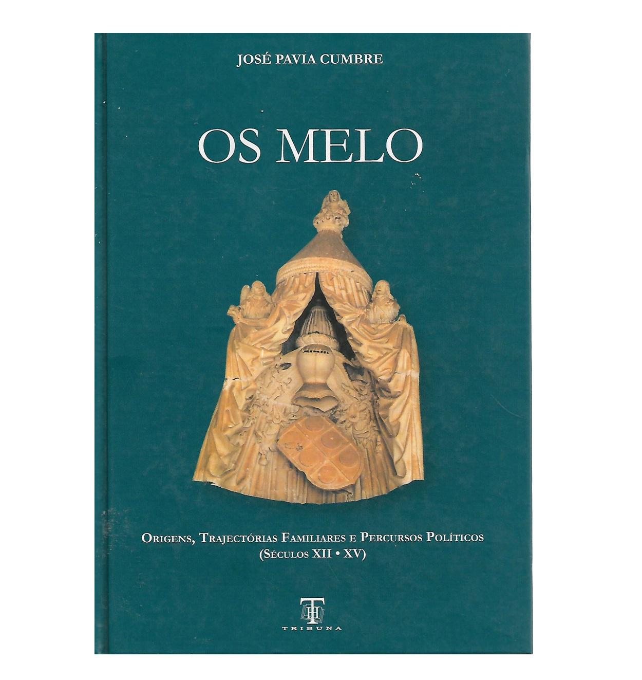 Os Melo. Origens, Trajectórias Familiares e Percursos Políticos (séculos XII-XV)
